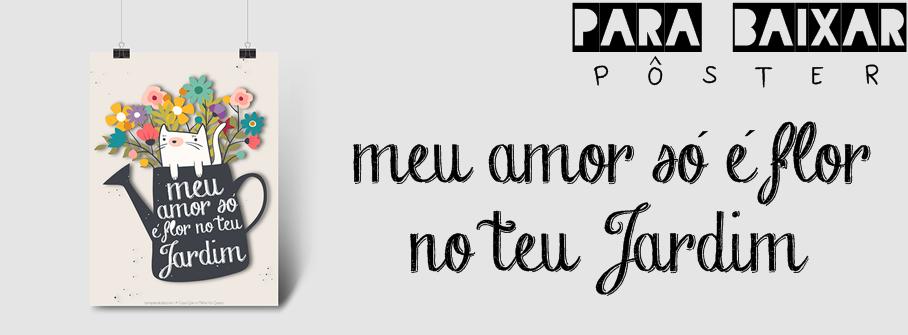 MEU AMOR SÓ É FLOR NO TEU JARDIM